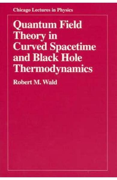 Quantum Field Theory in Curved Spacetime and Black Hole Ther - Robert M. Wald