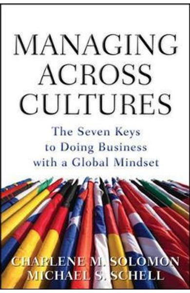 Managing Across Cultures: The 7 Keys to Doing Business with