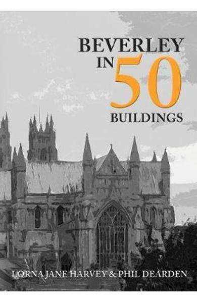Beverley in 50 Buildings - Lorna Jane Harvey
