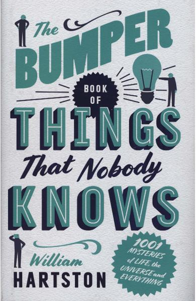 Bumper Book of Things That Nobody Knows - William Hartston