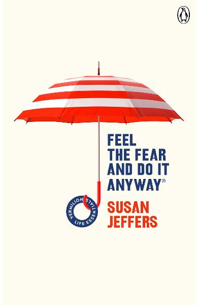 Feel The Fear And Do It Anyway - Susan Jeffers