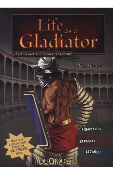 Life as a Gladiator - Michael Bernard Burgan