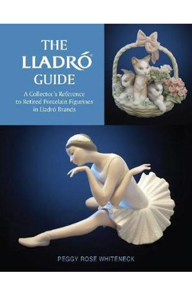 Lladro Guide: A Collector's Reference to Retired Porcelain F - Peggy Rose Whiteneck