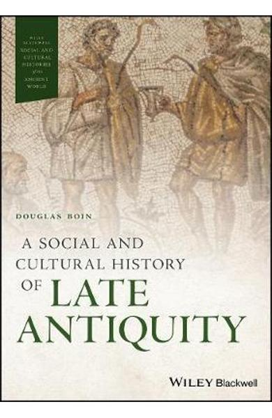 Social and Cultural History of Late Antiquity