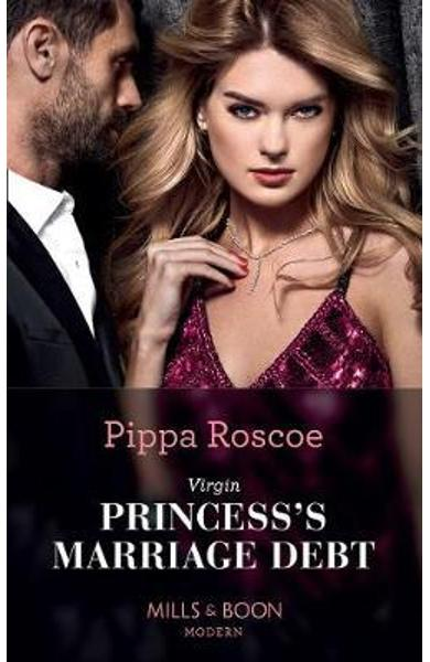 Virgin Princess's Marriage Debt - Pippa Roscoe