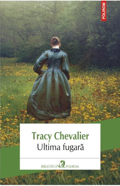 Ultima fugara - Tracy Chevalier