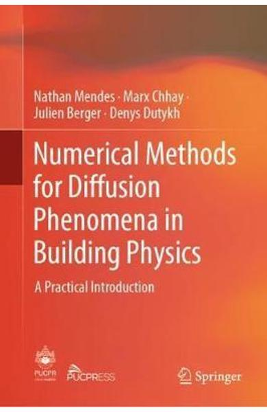 Numerical Methods for Diffusion Phenomena in Building Physic -  Mendes