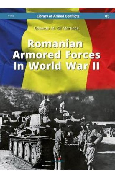 Romanian Armored Forces in World War II - Eduardo Martinez