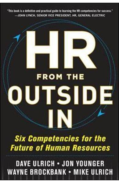 HR from the Outside In: Six Competencies for the Future of H
