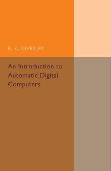 Introduction to Automatic Digital Computers