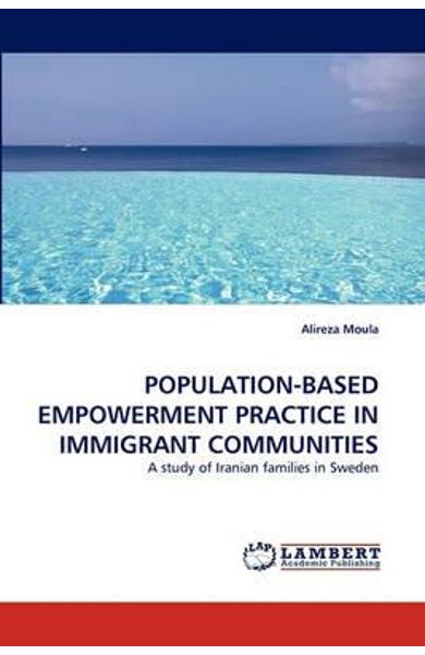 Population-Based Empowerment Practice in Immigrant Communiti