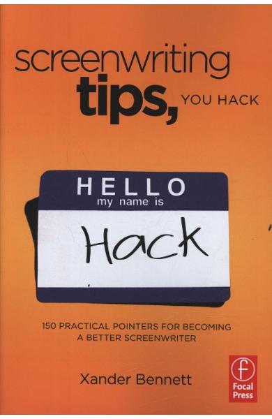 Screenwriting Tips, You Hack - Xander Bennett