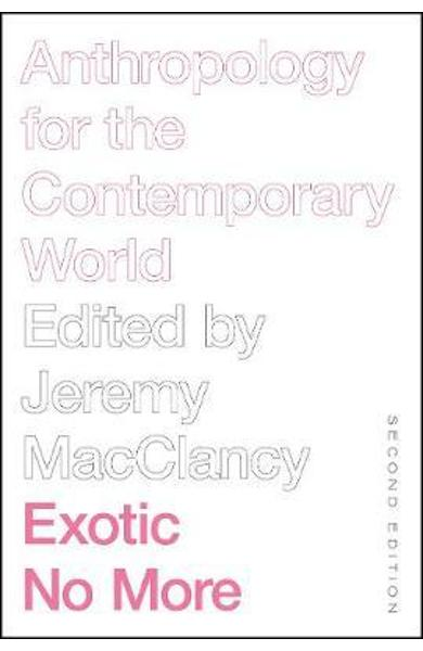 Exotic No More, Second Edition - Jeremy MacClancy
