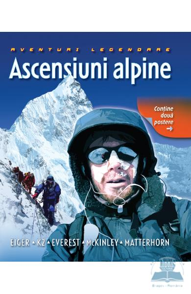 Ascensiuni alpine - Aventuri legendare