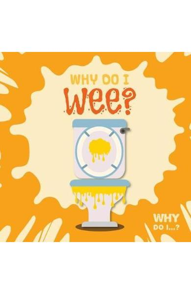 Why Do I Wee?