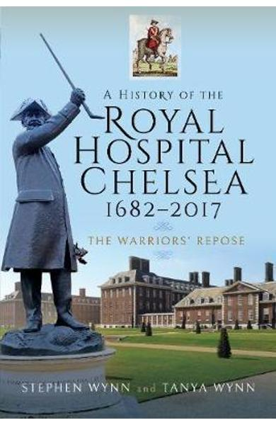 History of the Royal Hospital Chelsea 1682-2017