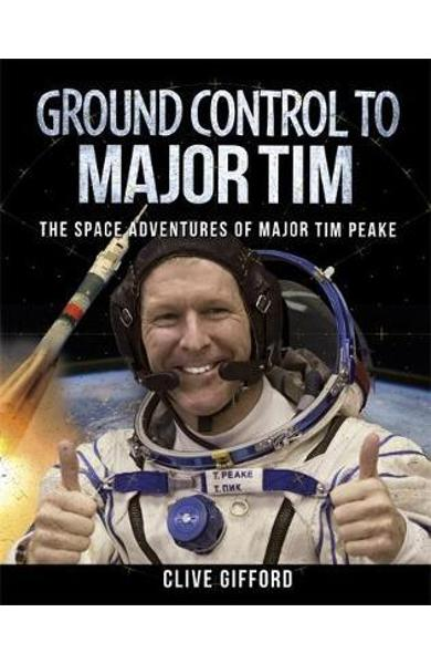 Ground Control to Major Tim - Clive Gifford