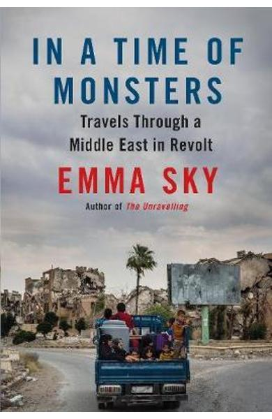 In A Time Of Monsters - Emma Sky