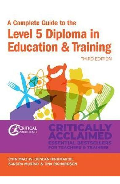 Complete Guide to the Level 5 Diploma in Education and Train - Lynn Machin