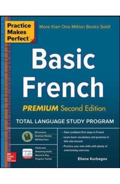 Practice Makes Perfect: Basic French, Premium Second Edition -  Kurbegov E