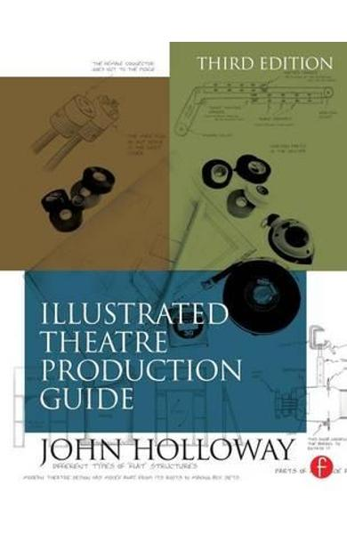 Illustrated Theatre Production Guide - John Holloway