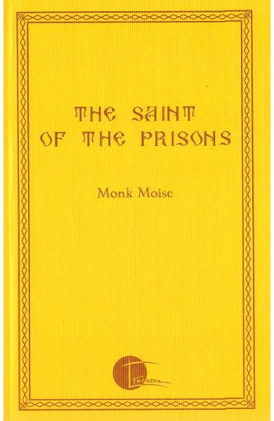 The Saint of the Prisons - Monk Moise