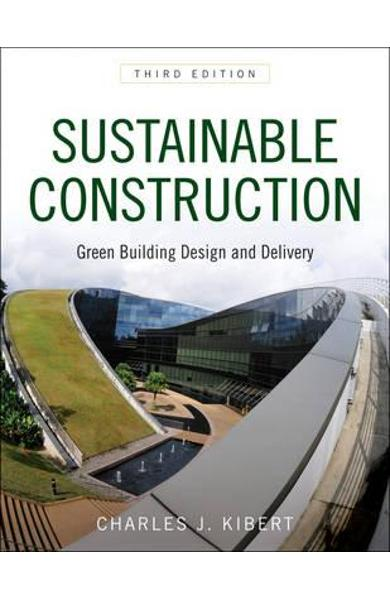 Sustainable Construction: Green Building Design and Delivery - Charles J. Kibert