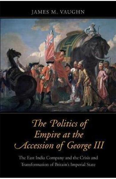 Politics of Empire at the Accession of George III