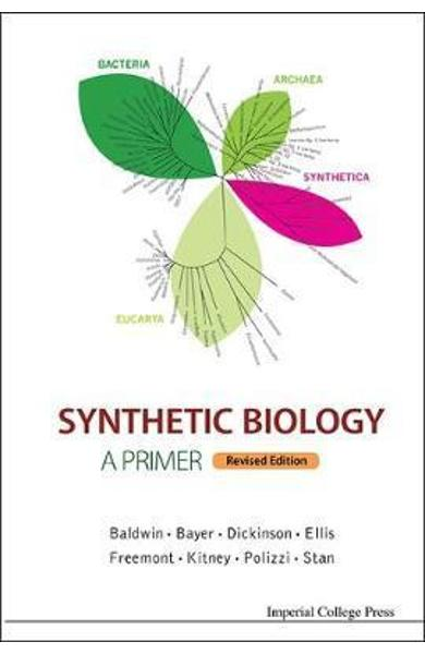 Synthetic Biology - A Primer (Revised Edition) -