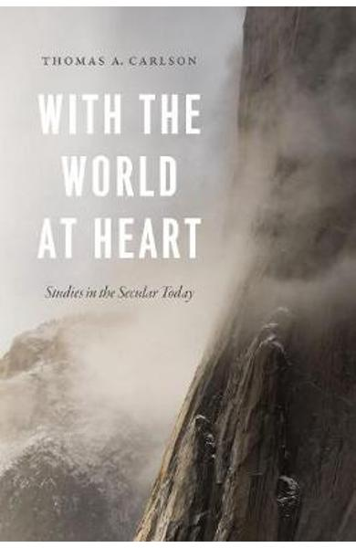 With the World at Heart - Thomas A Carlson