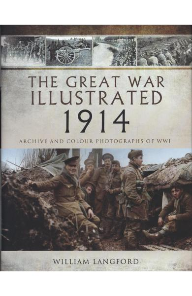 Great War Illustrated 1914 - Roni Wilkinson