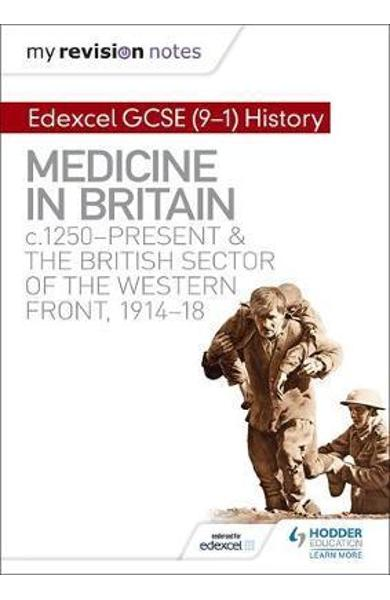 My Revision Notes: Edexcel GCSE (9-1) History: Medicine in B