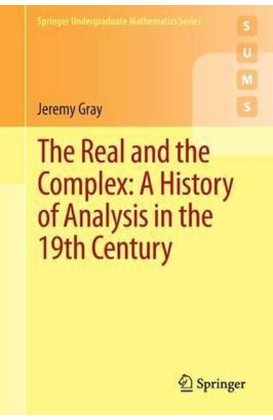 Real and the Complex: A History of Analysis in the 19th Cent