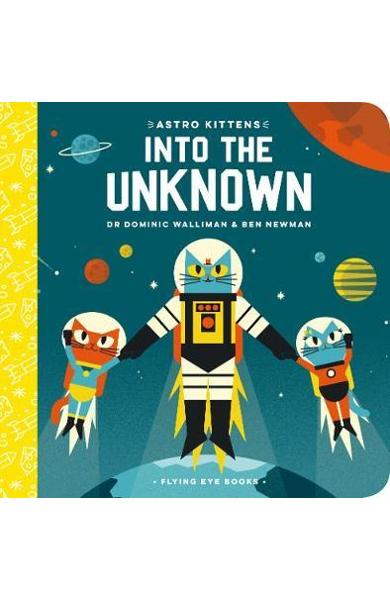 Astro Kittens: Into the Unknown - Dominic Walliman