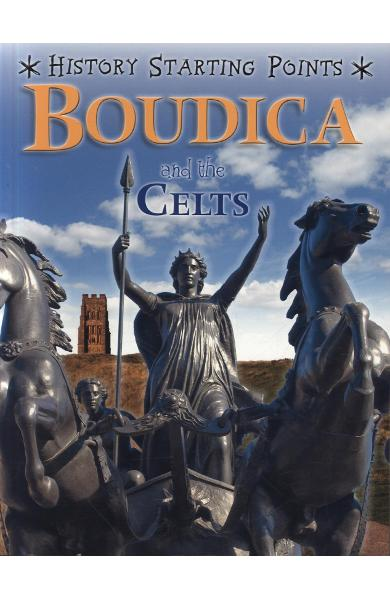 History Starting Points: Boudica and the Celts - David Gill