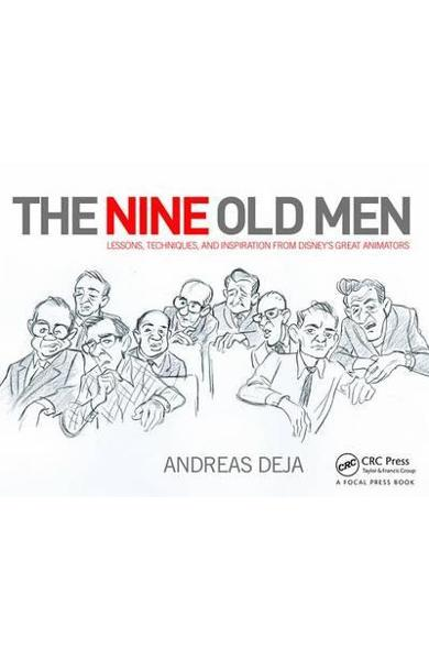 Nine Old Men: Lessons, Techniques, and Inspiration from Disn