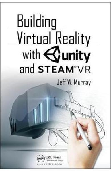 Building Virtual Reality with Unity and Steam VR