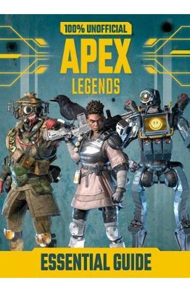 100% Unofficial Apex Legends Essential Guide -