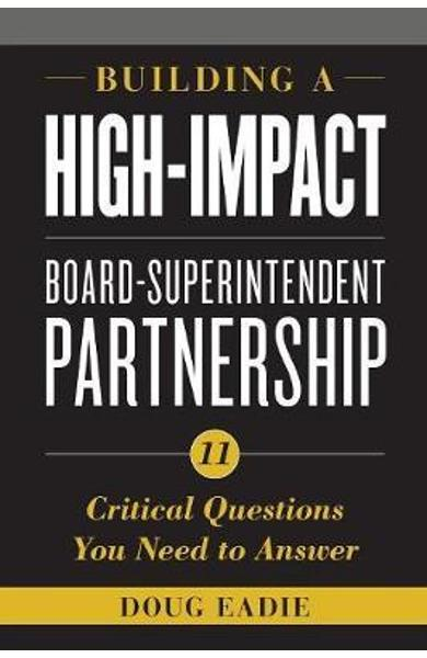 Building a High-Impact Board-Superintendent Partnership - Doug Eadie