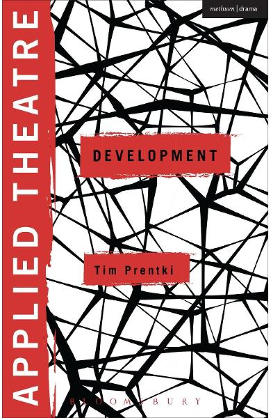 Applied Theatre: Development - Tim Prentki