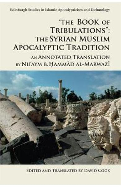 'The Book of Tribulations: the Syrian Muslim Apocalyptic Tra