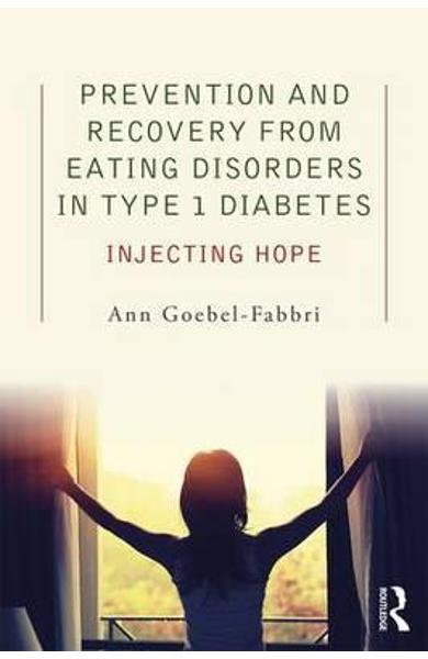 Prevention and Recovery from Eating Disorders in Type 1 Diab