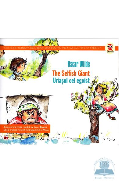 Uriasul cel egoist. The selfish giant - Oscar Wilde