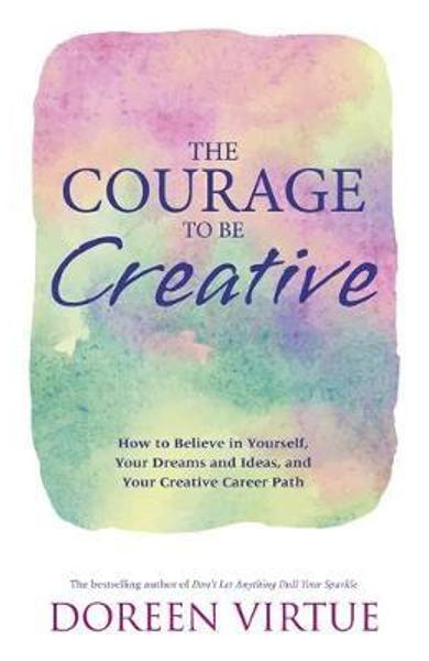 Courage to Be Creative
