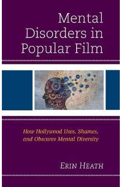 Mental Disorders in Popular Film - Erin Heath