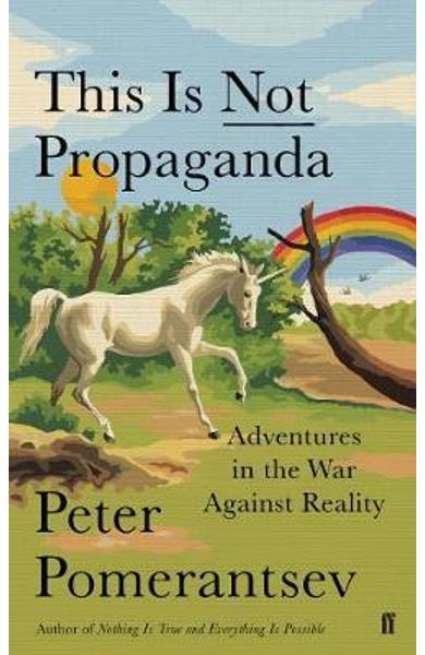 This is Not Propaganda - Peter Pomerantsev