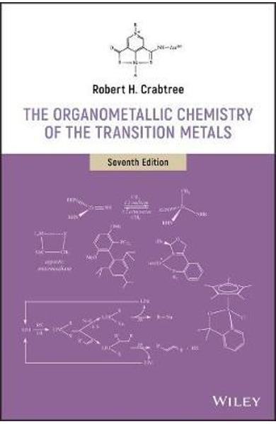 Organometallic Chemistry of the Transition Metals - Robert H Crabtree