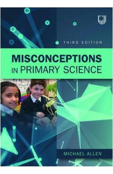 Misconceptions in Primary Science 3e - Michael Allen