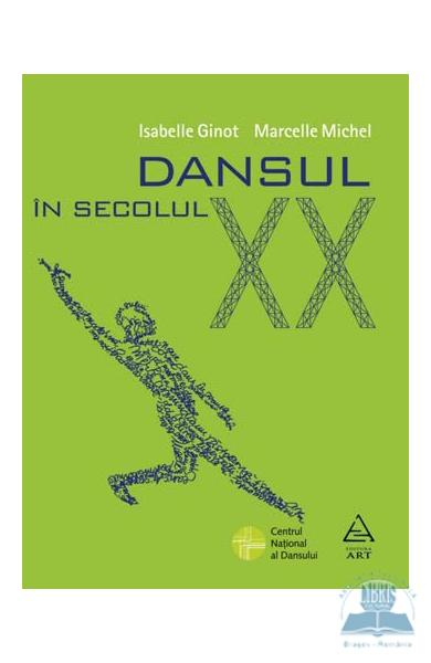 Dansul in secolul XX - Isabelle Ginot, Marcelle Michel