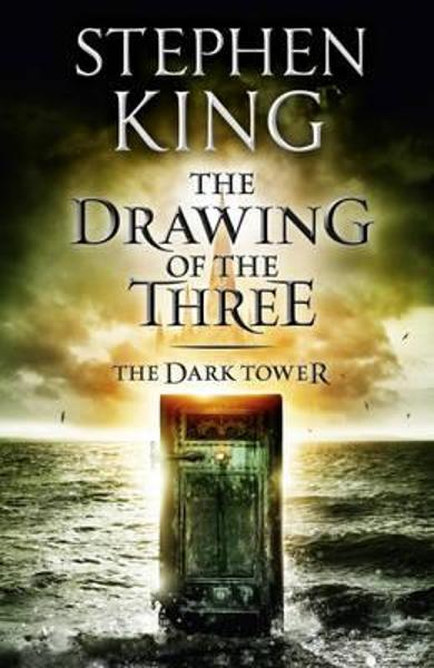 The Dark Tower II: The Drawing Of The Three - Stephen King